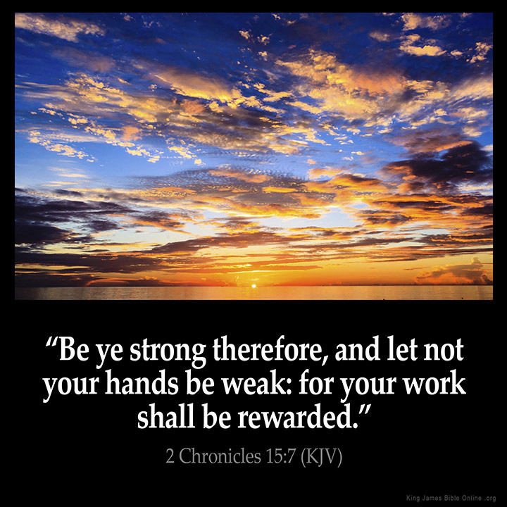 Light Hearted Quotes About Work: 2 Chronicles 15:7 Inspirational Image