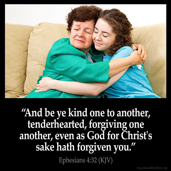 Image result for 32 And be ye kind one to another, tenderhearted, forgiving one another, even as God for Christ's sake hath forgiven you.