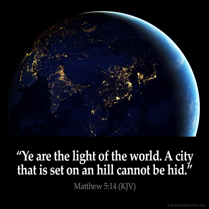 "MATTHEW 5:14 KJV ""Ye are the light of the world. A city that is ..."